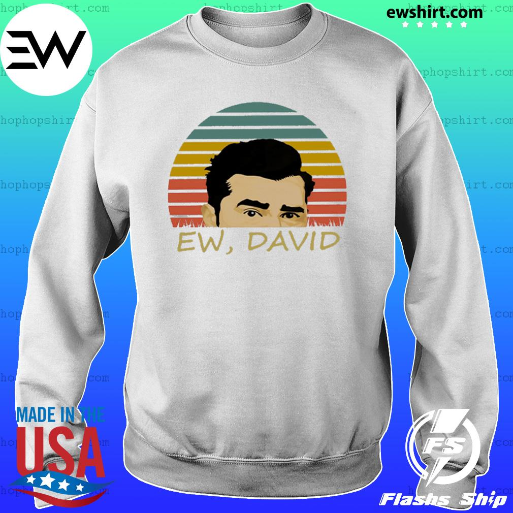 Ew David Schitts Creek Shirt Sweater