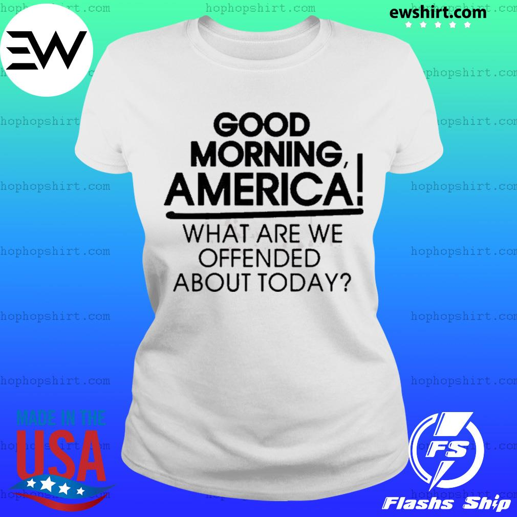 Good Morning America What Are We Offended About Today s Ladies Tee