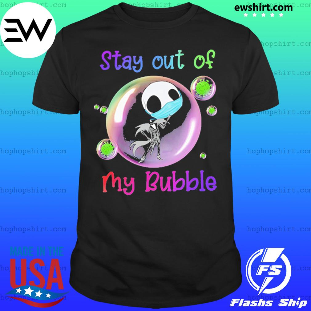 Stay Out of My Bubble Funny Shirt Jack Skellington Lovers Shirt Quarantined Social Distancing Shirt