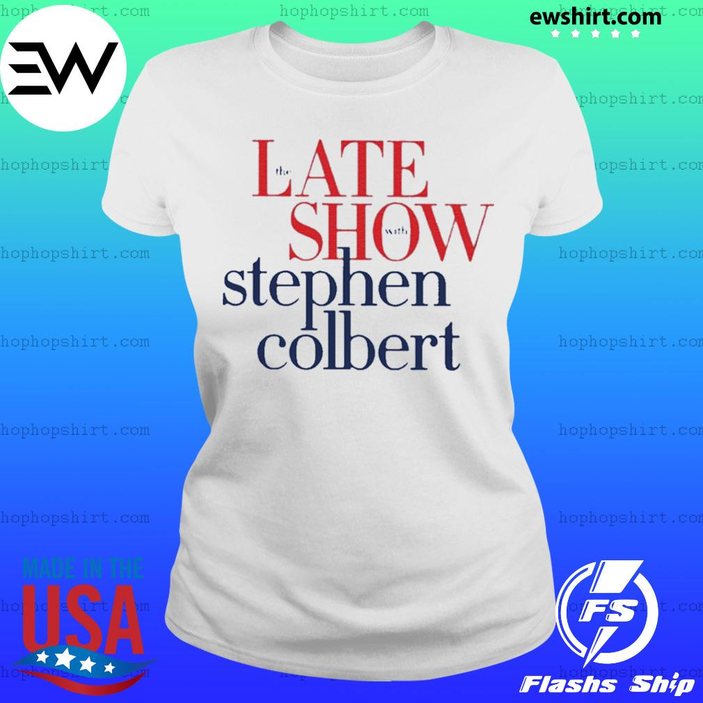 The late show Stephen colbert colbertlateshow s Ladies Tee