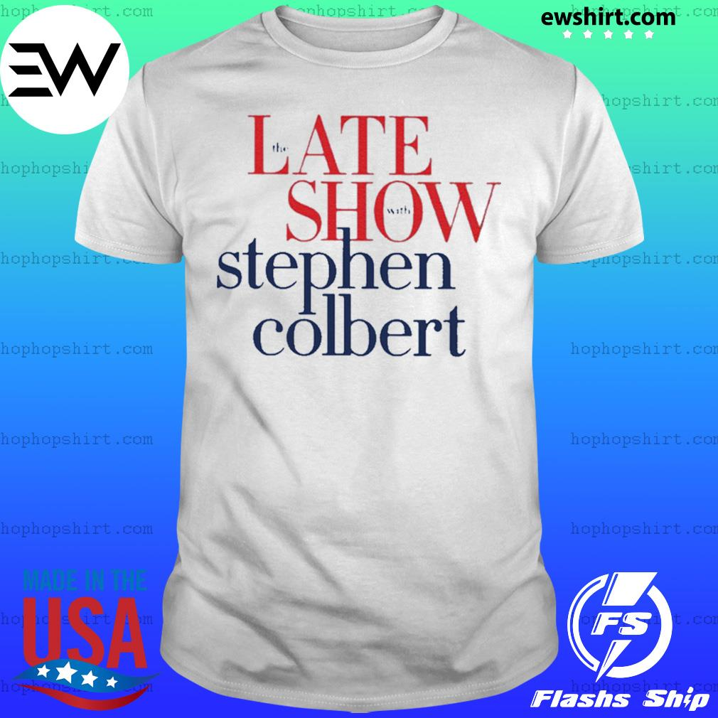 The late show Stephen colbert colbertlateshow shirt