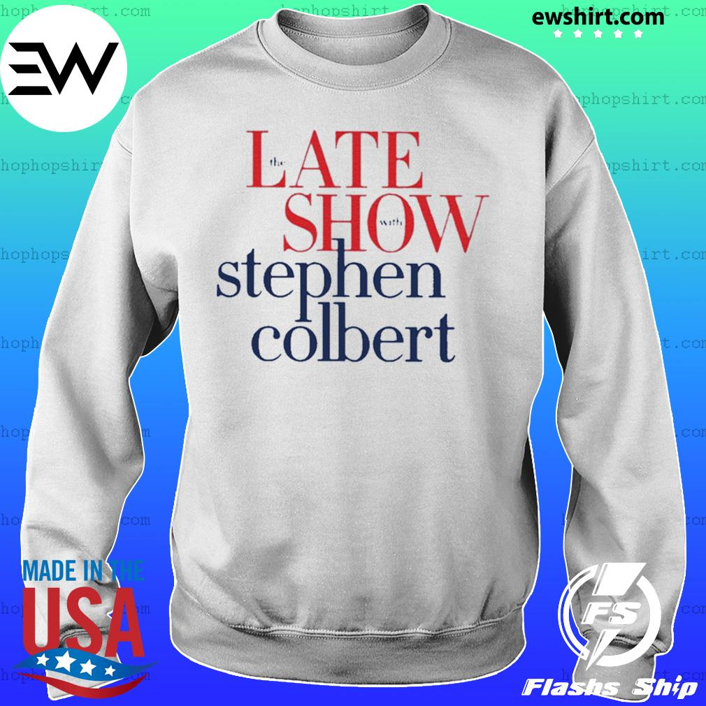 The late show Stephen colbert colbertlateshow s Sweater