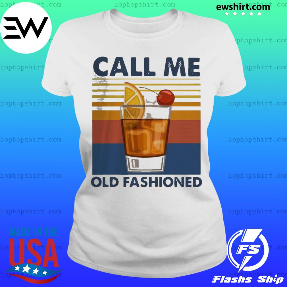 Wine Call Me Old Fashioned Vintage Shirt Ladies Tee
