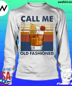 Wine Call Me Old Fashioned Vintage Shirt LongSleeve