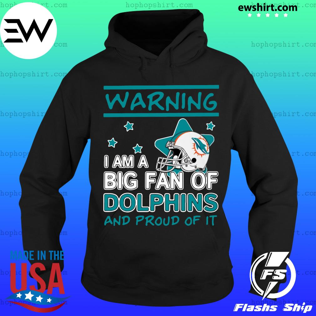 Warning I Am A Big Fan Of Dolphins And Proud Of It Shirt Hoodie