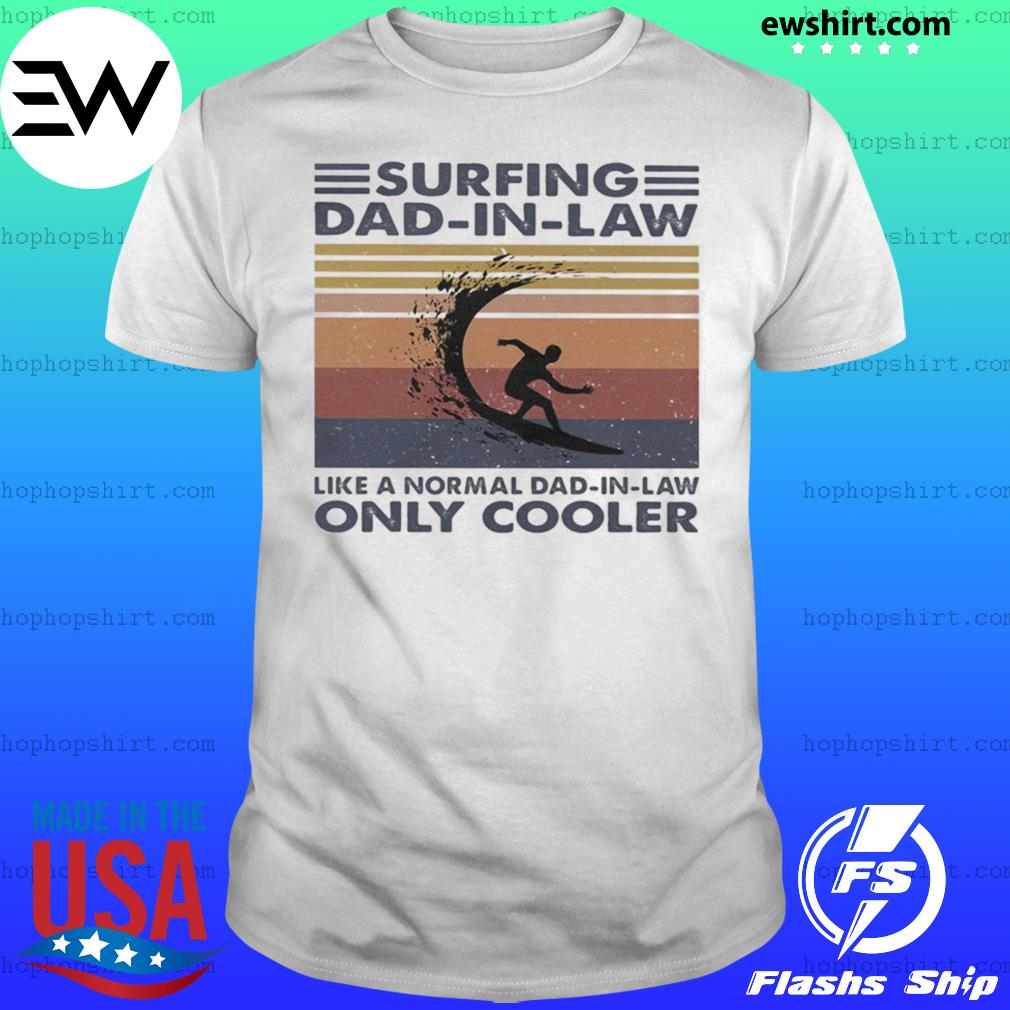 Surfing dad in law like a normal dad in law only cooler vintage retro shirt