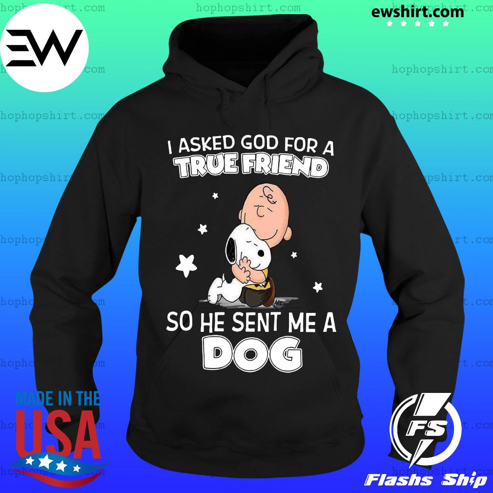 Charlie Brown hugging Snoopy I asked god for true friend so he sent me a dog s Hoodie