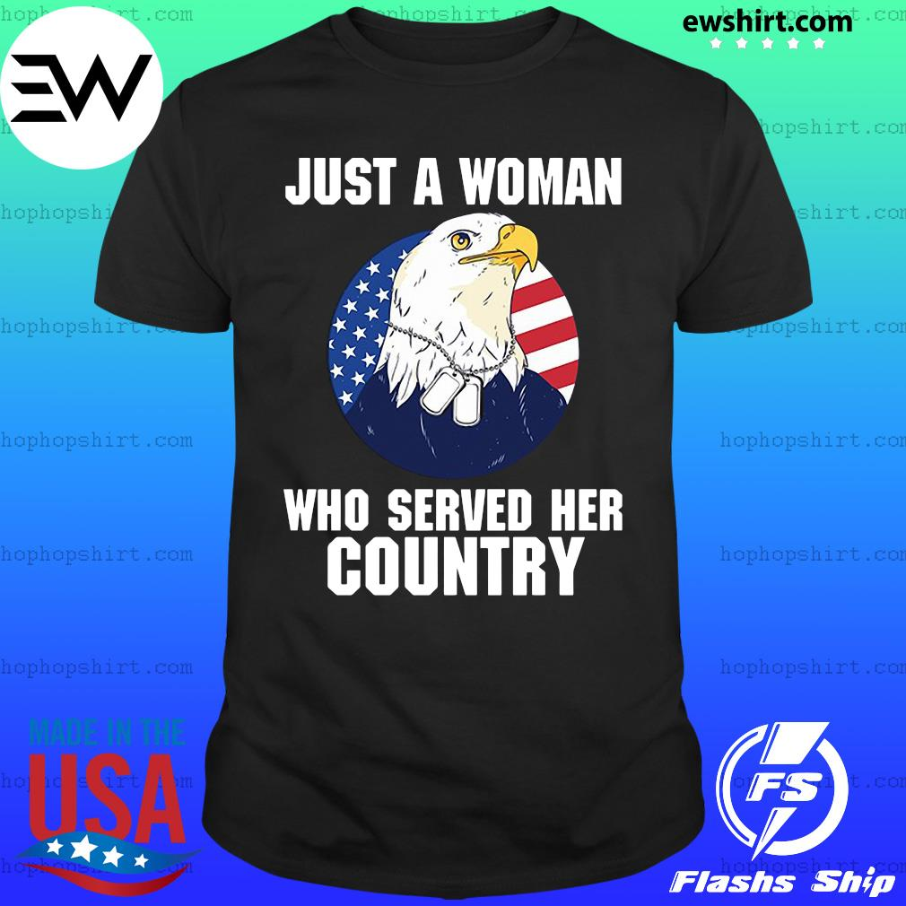 Eagle American Flag Just A Woman Who Served Her Country Shirt