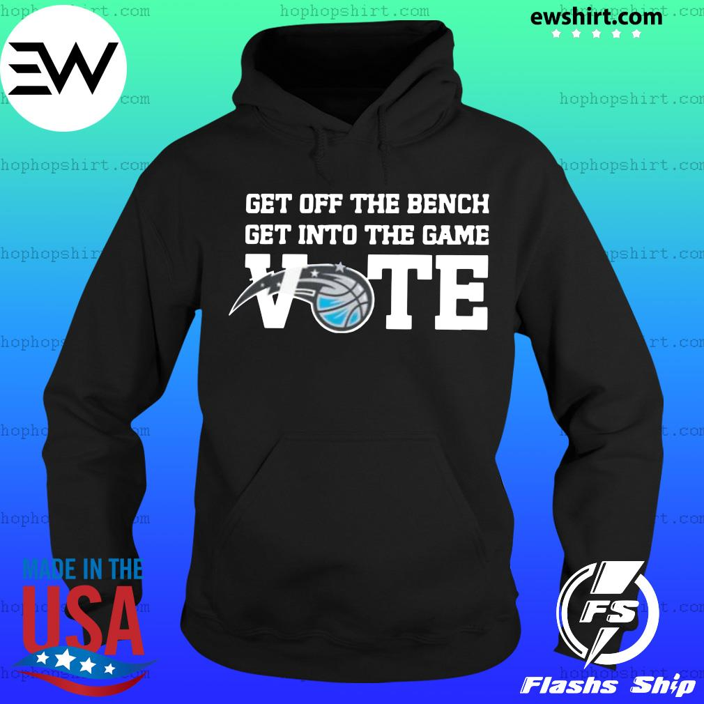 Get Off The Bench Get Into The Game Vote Shirt Hoodie