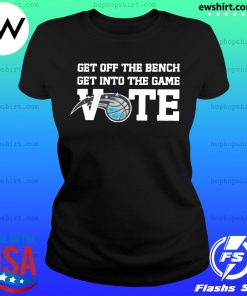 Get Off The Bench Get Into The Game Vote Shirt Ladies Tee