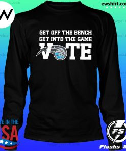 Get Off The Bench Get Into The Game Vote Shirt LongSleeve