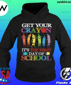 Get your cray on it's the first day of school back to school s Hoodie