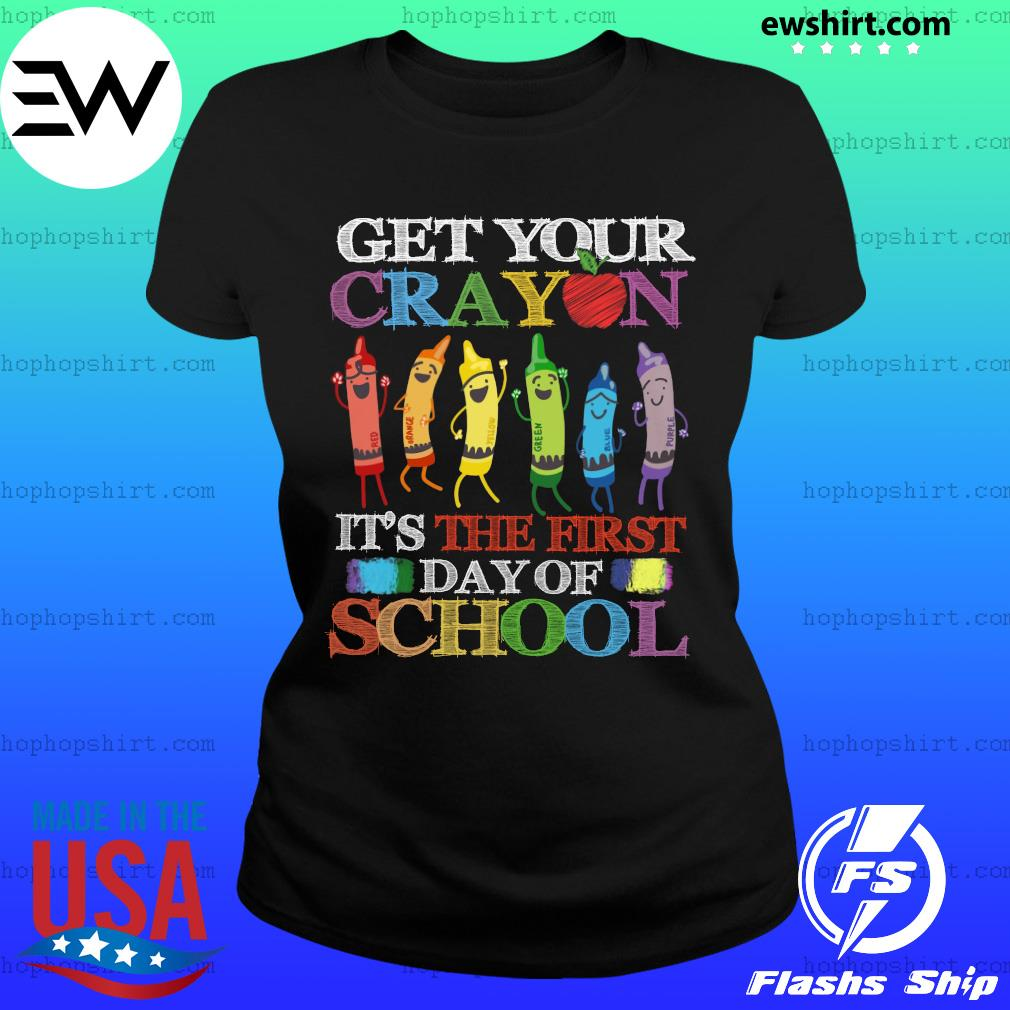 Get your cray on it's the first day of school back to school s Ladies Tee