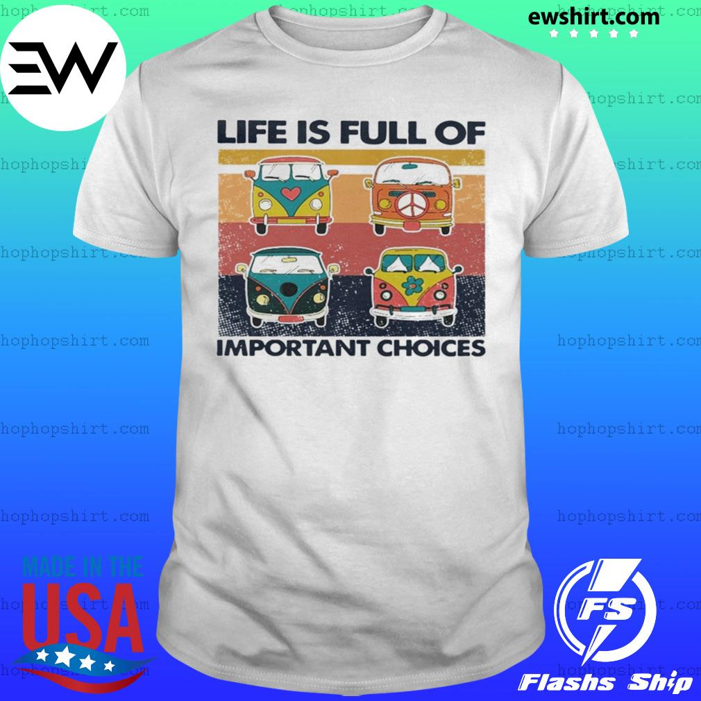Hippie Bus Life Is Full Of Important Choices Vintage shirt