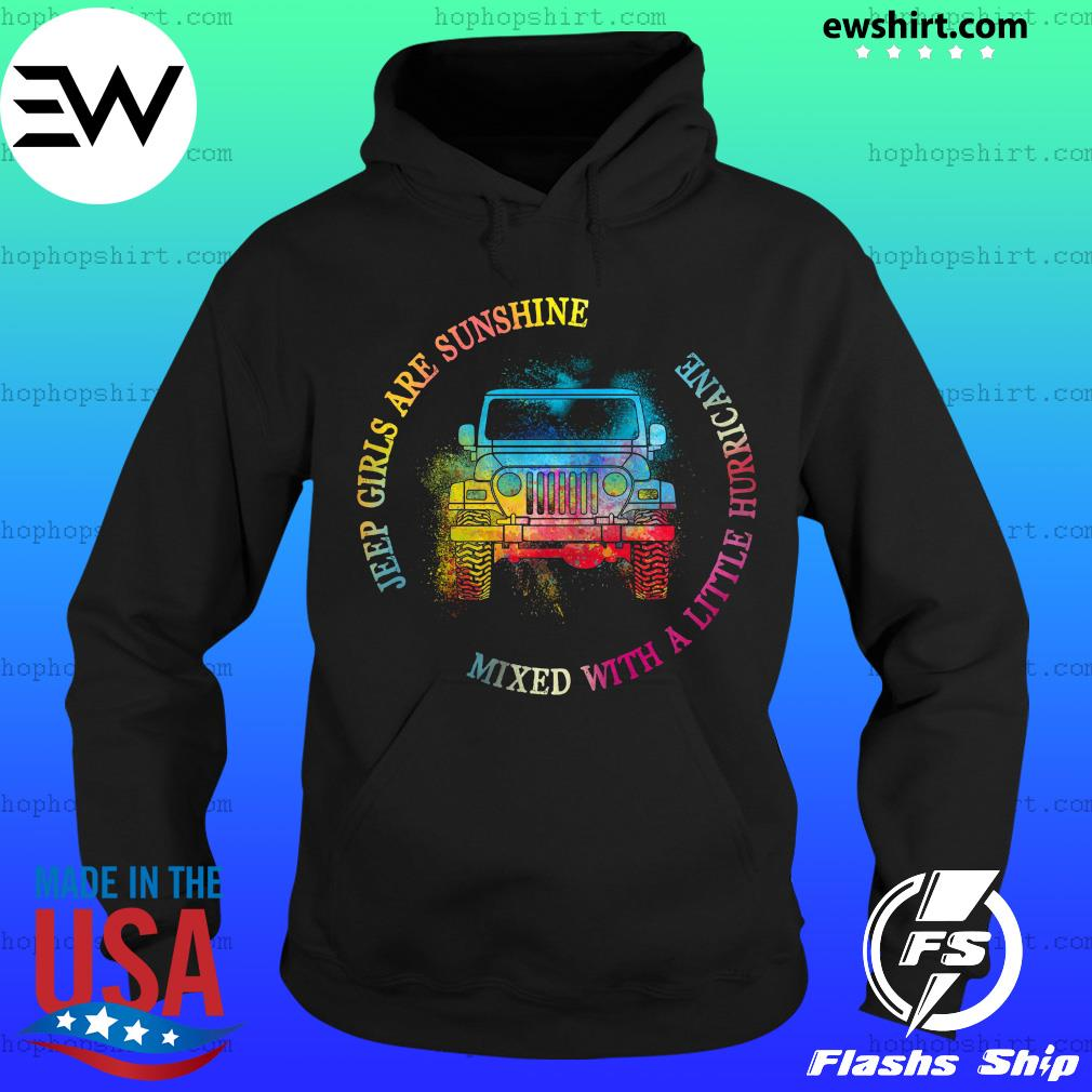 Jeep girls are sunshine mixed with a little hurricane s Hoodie
