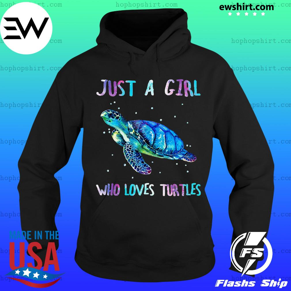 Just a girl who loves Turtles s Hoodie