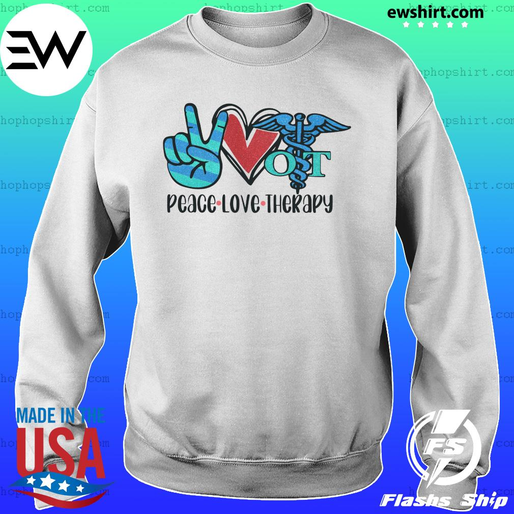 Peace Love Therapy Shirt Sweater