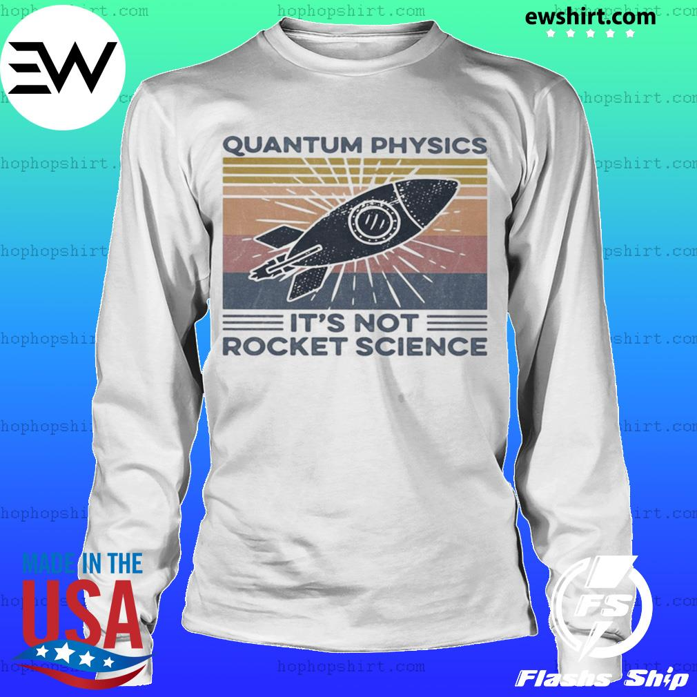Funny Novelty Tops T-Shirt Womens tee TShirt Quantum Physics Its Not Rocket Sc
