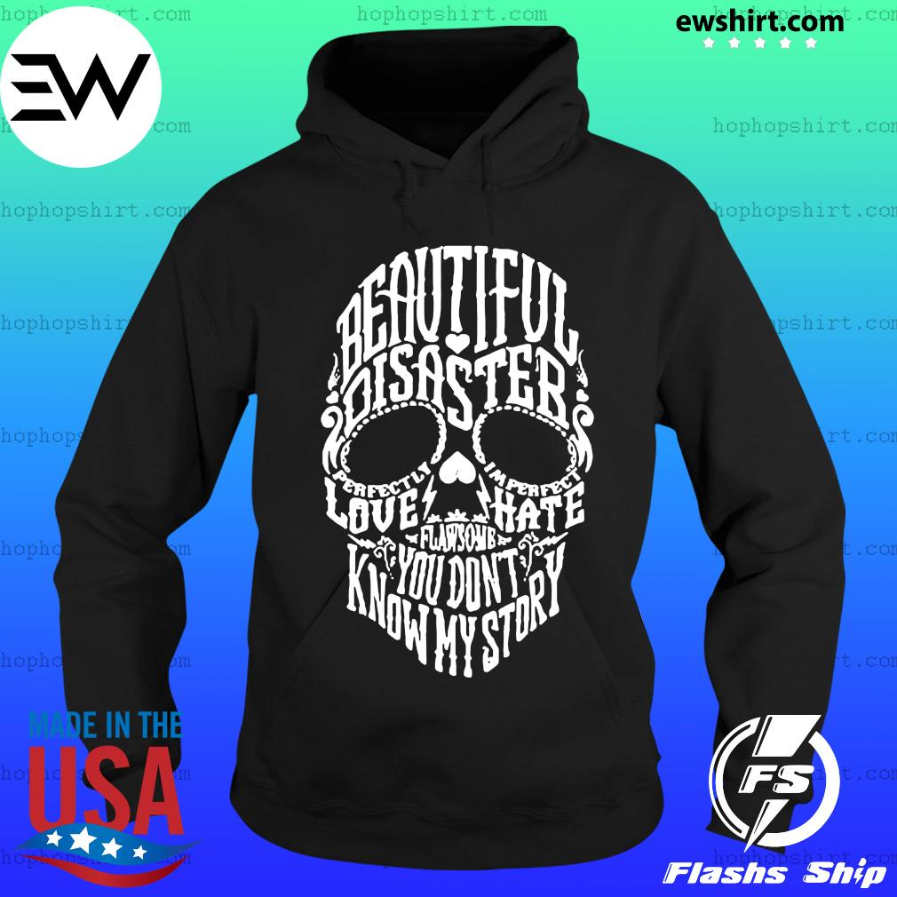 Skull beautiful disaster love hate flawsome you don't know my story s Hoodie