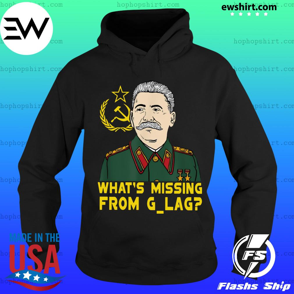 Stalin Communist What's Missing From Gulag T-Shirt Hoodie