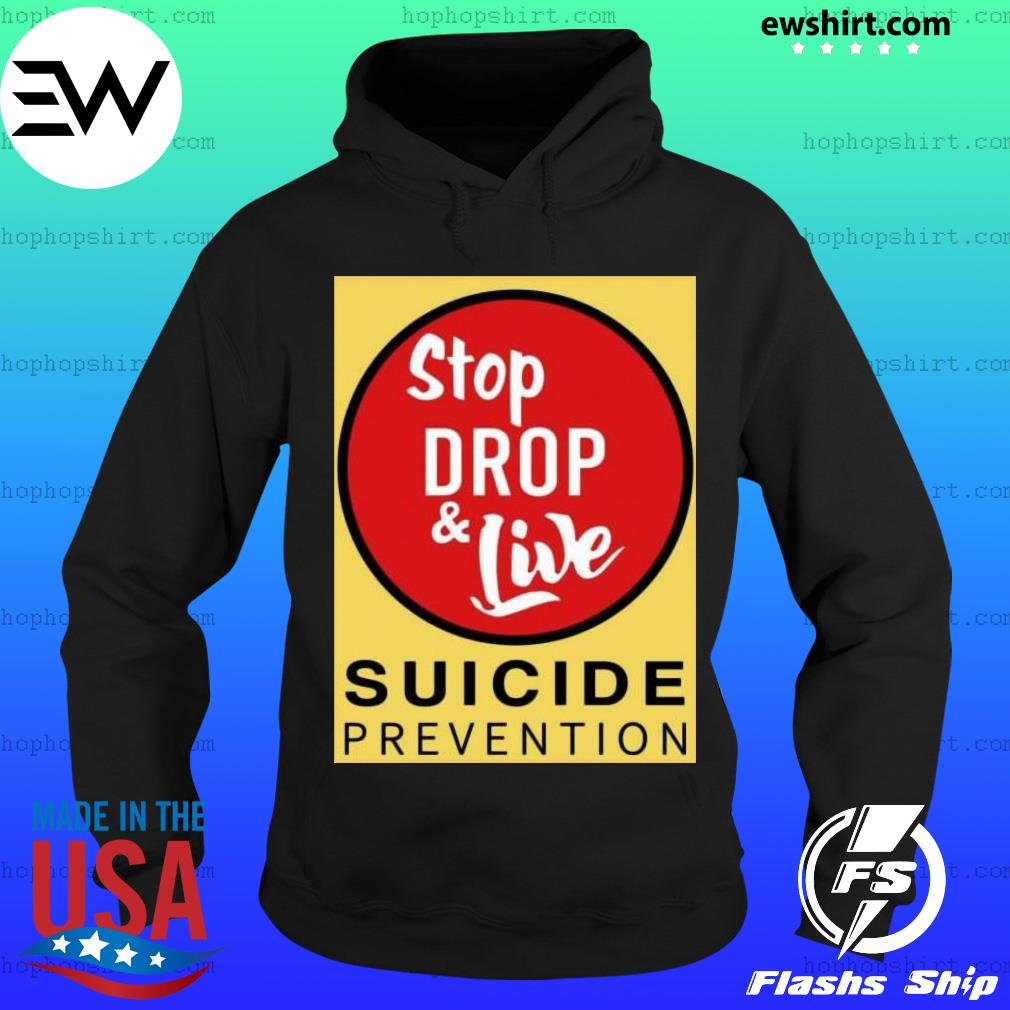 Stop drop and live suicide prevention s Hoodie