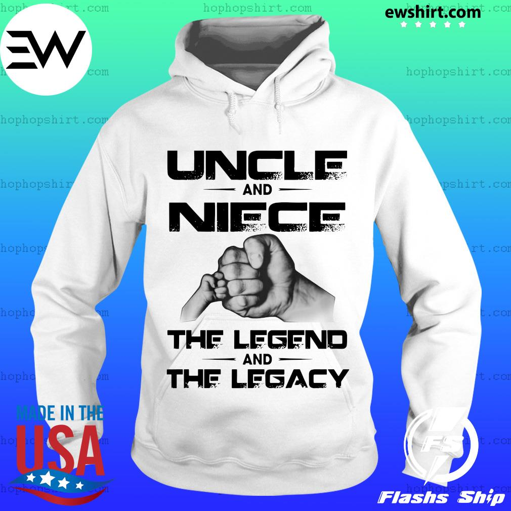 Uncle And Niece The Legend And The Legacy Shirt Hoodie