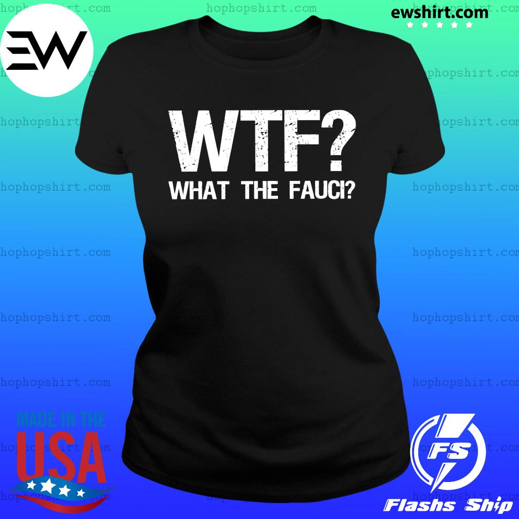 WTF What the Fauci s Ladies Tee