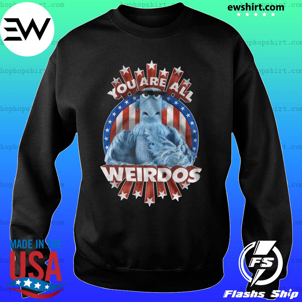 You are all weirdos s Sweater