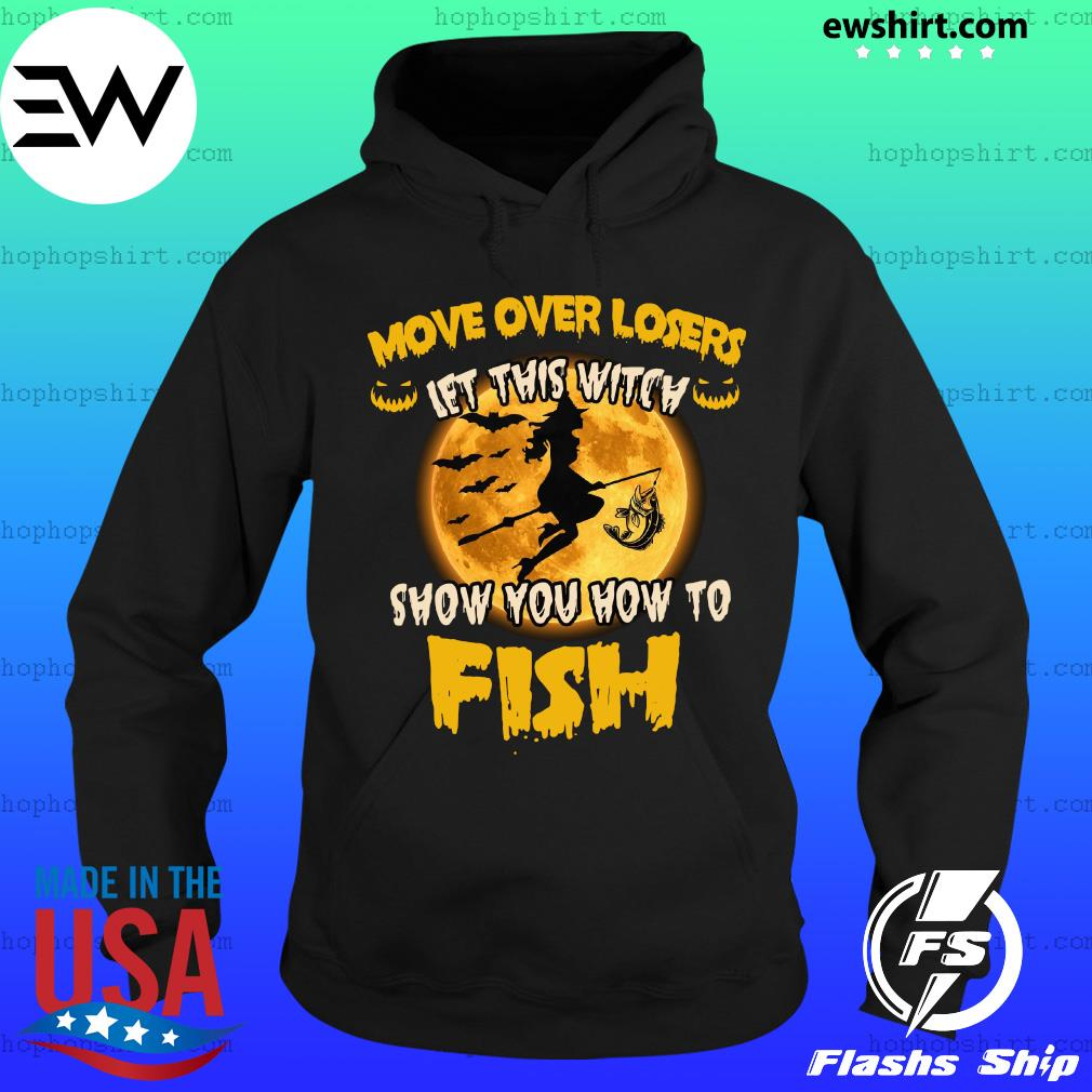 Move Over Losers Let This Witch Show You How To Fish Moon Halloween Shirt Hoodie