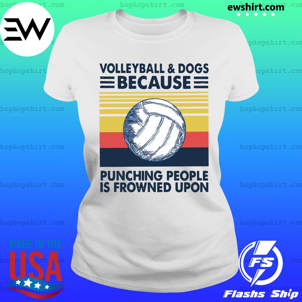 Volleyball And Dogs Because Punching People Is Frowned Upon Vintage Retro Shirt Ladies Tee