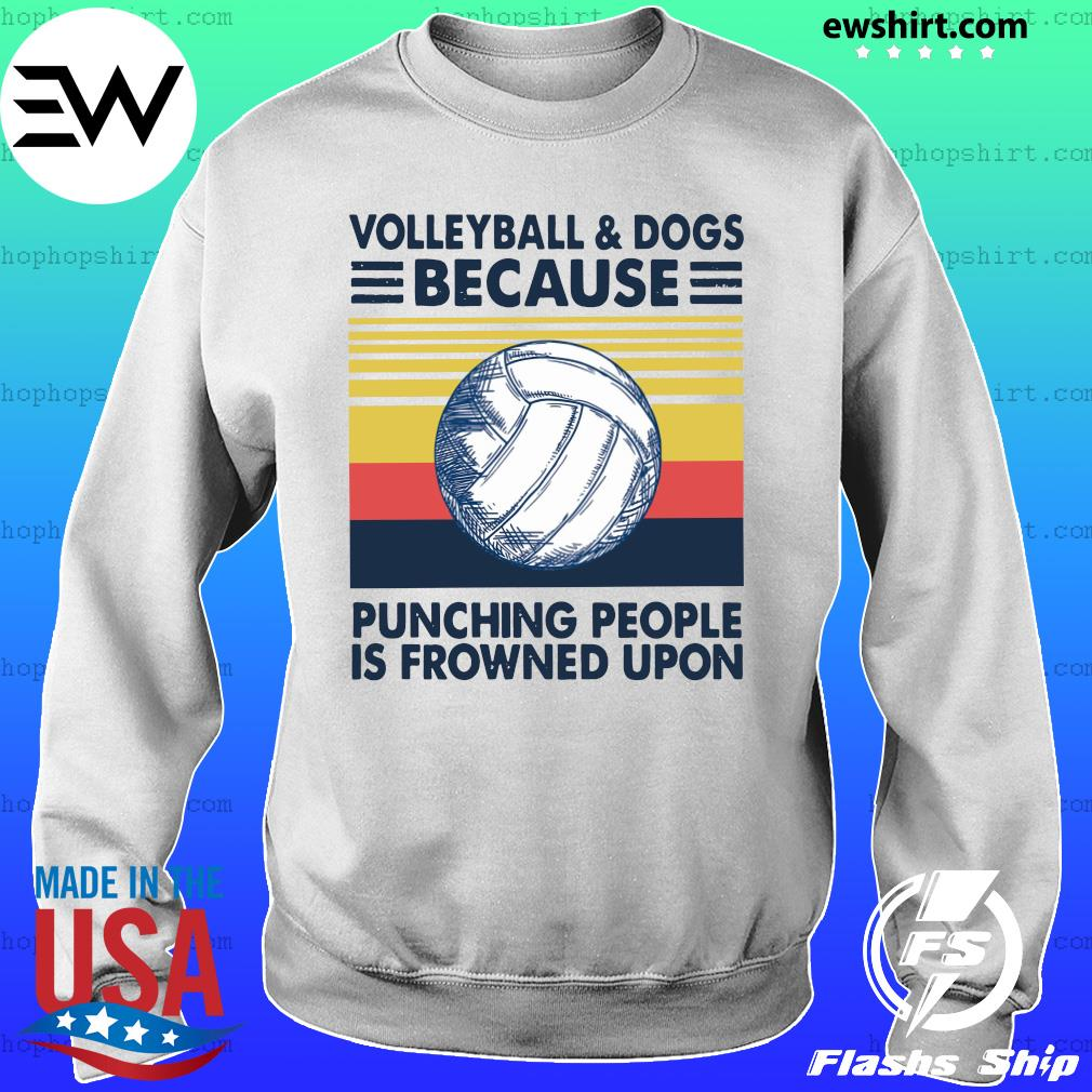 Volleyball And Dogs Because Punching People Is Frowned Upon Vintage Retro Shirt Sweater
