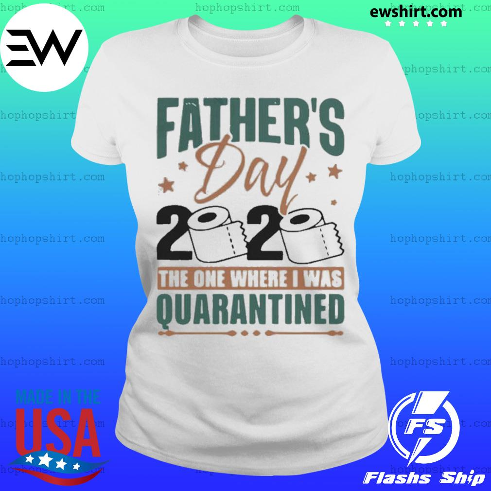 Fathers Day 2020 The One Where I Was Quarantined s Ladies Tee