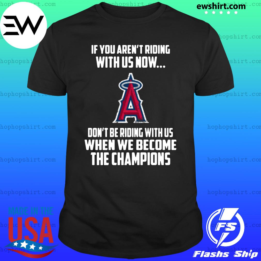 MLB Los Angeles Angels Baseball We Become The Champions Shirt