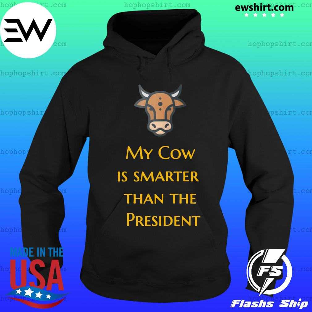 My Cow Is Smarter Than The President Official T-Shirt Hoodie