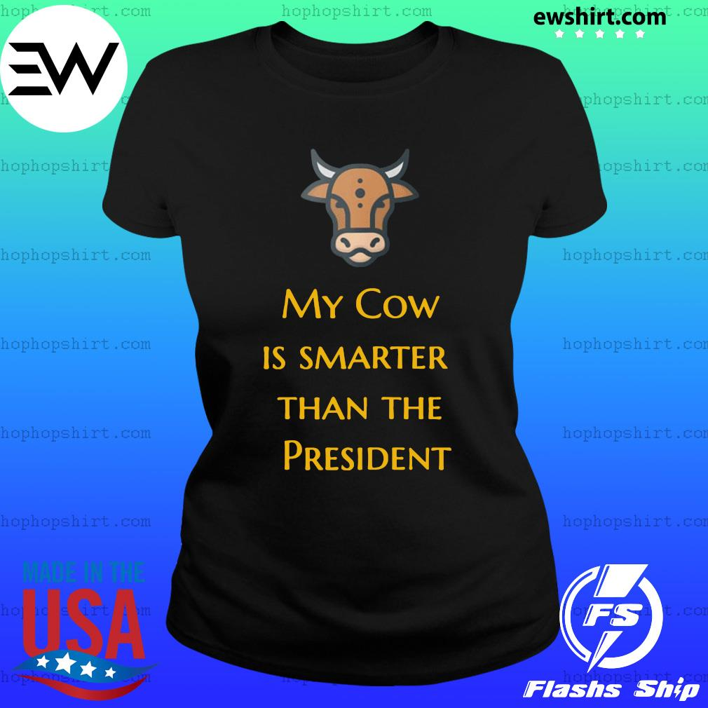 My Cow Is Smarter Than The President Official T-Shirt Ladies Tee