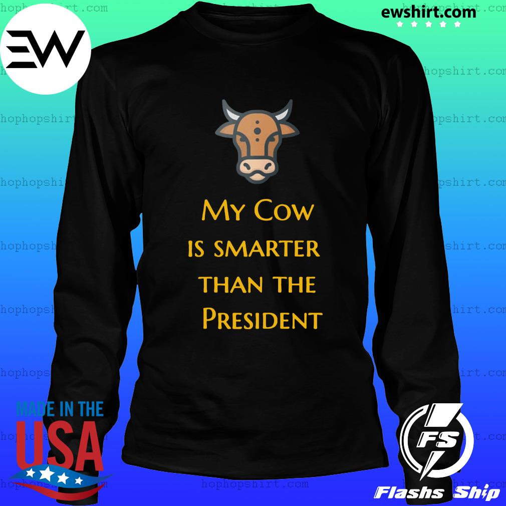 My Cow Is Smarter Than The President Official T-Shirt LongSleeve