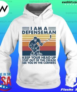I'm A Defenseman Keep Your Head Up Stay Out Of The Crease Se You In The Corners Vintage Shirt Hoodie