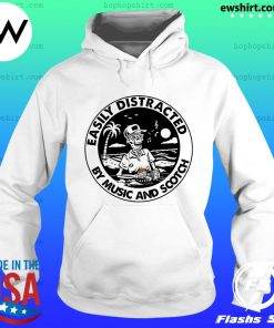 Skeleton Easily Distracted By Music And Scotch Shirt Hoodie