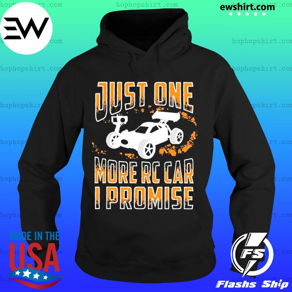 Just One More Rc Car I Promise Shirt Hoodie