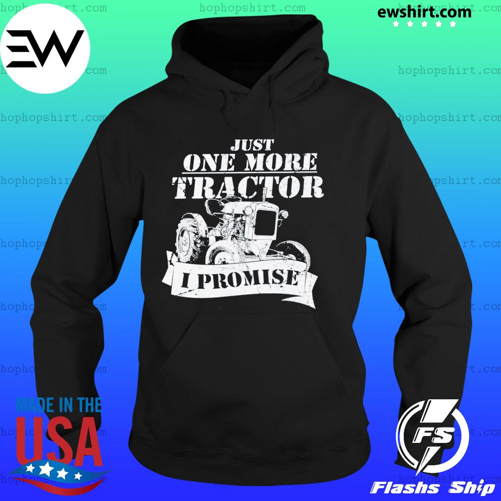 Just One More Tractor I Promise Shirt Hoodie