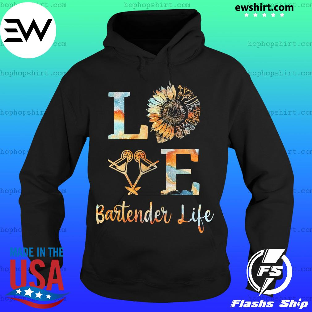 Love Bartender Life Sunflower Wine Shirt Hoodie