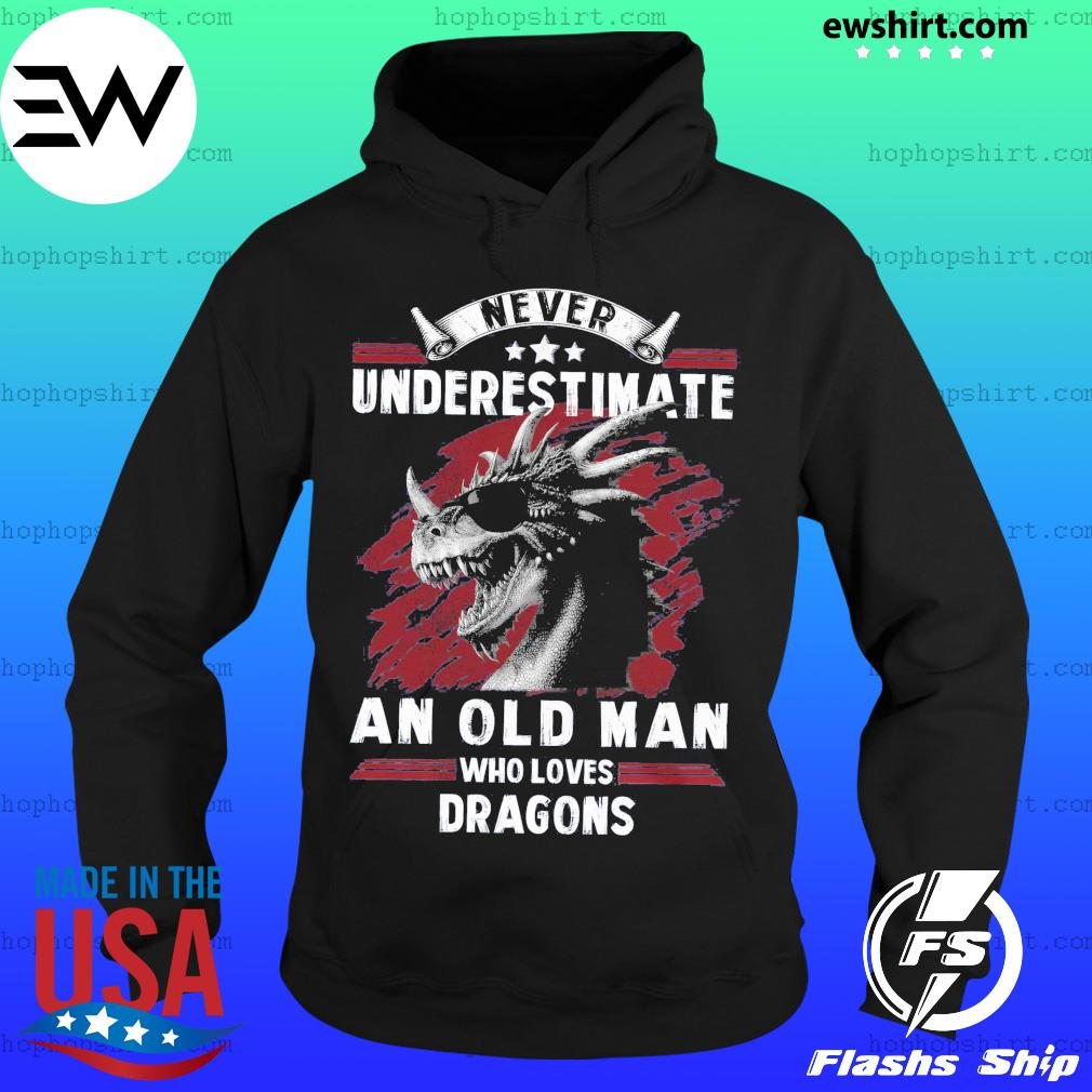 Never Underestimate An Old Man Who Loves Dragons Shirt Hoodie