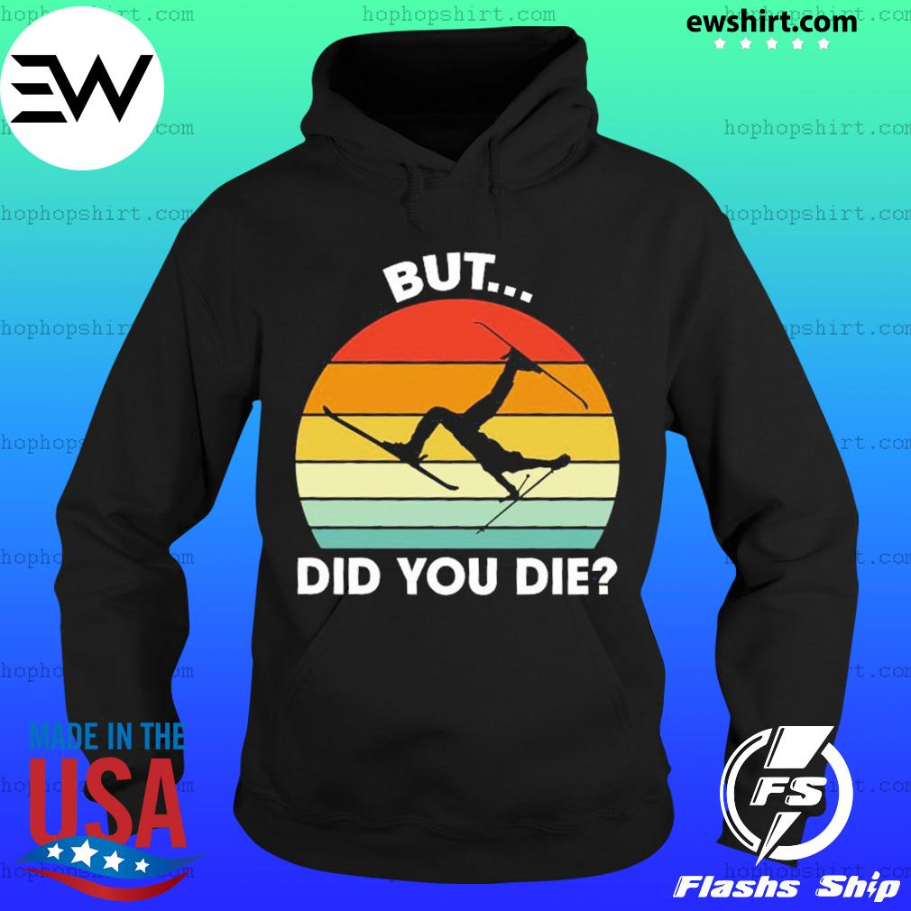 Skiing But Did You Die Vintage Retro Shirt Hoodie