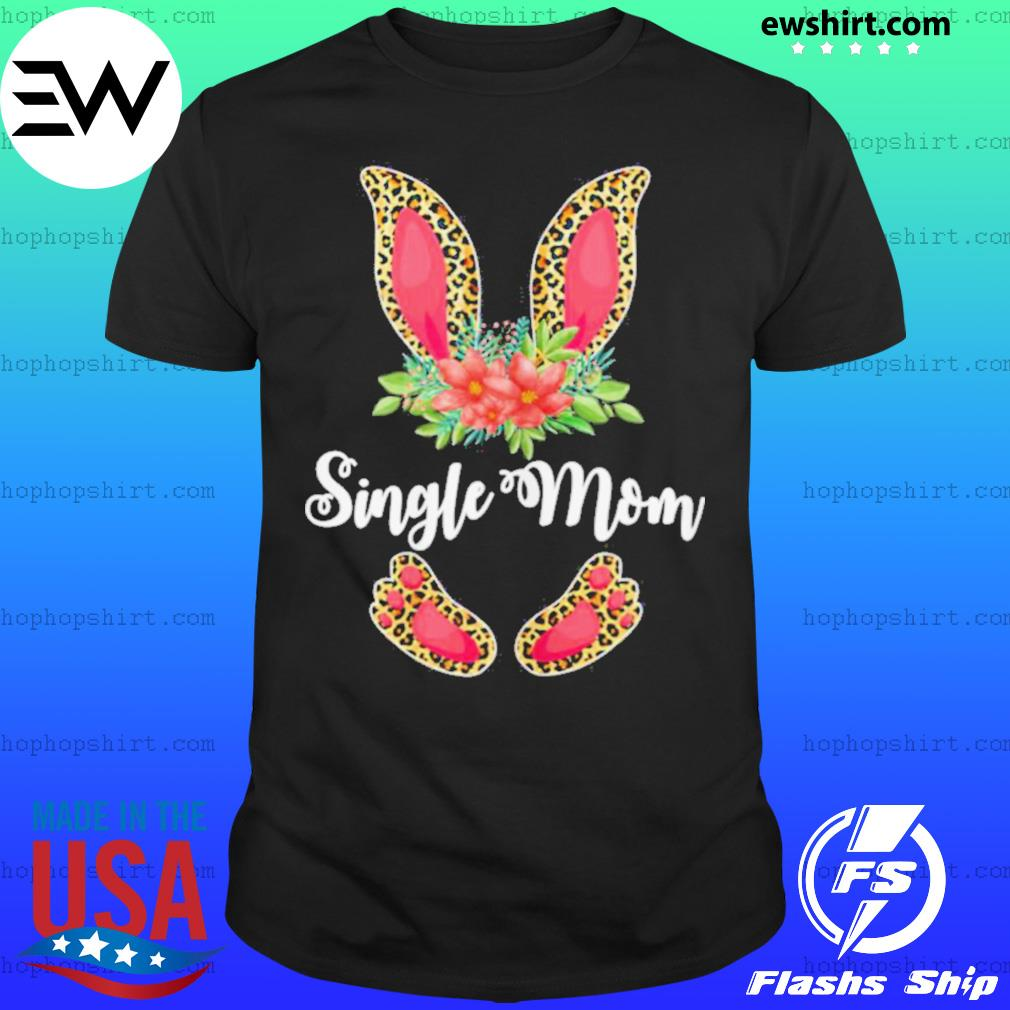 Womens Easter Day Gifts Cute Flower Single Mom Leopard Bunny T Shirt