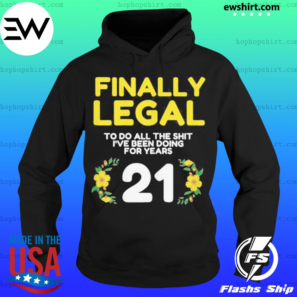 Womens Finally Legal To Do This Shirt 21yo Funny 21st Bday Womens T Shirt Hoodie