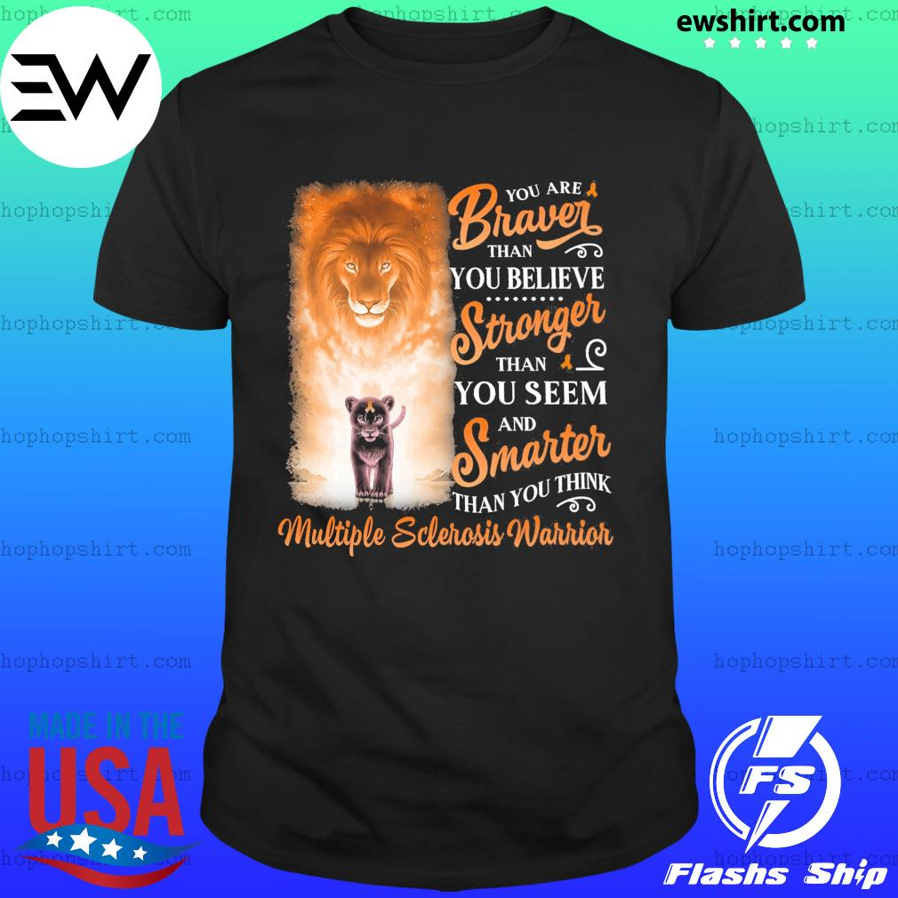 Lion You Are Braver Than You Believe Stronger Smarter Shirt