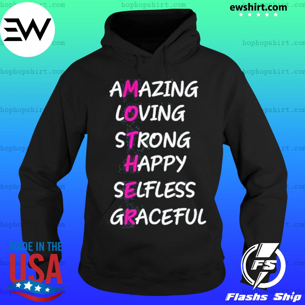 Mother Amazing Loving Strong Happy Selfless Graceful T-Shirt Hoodie