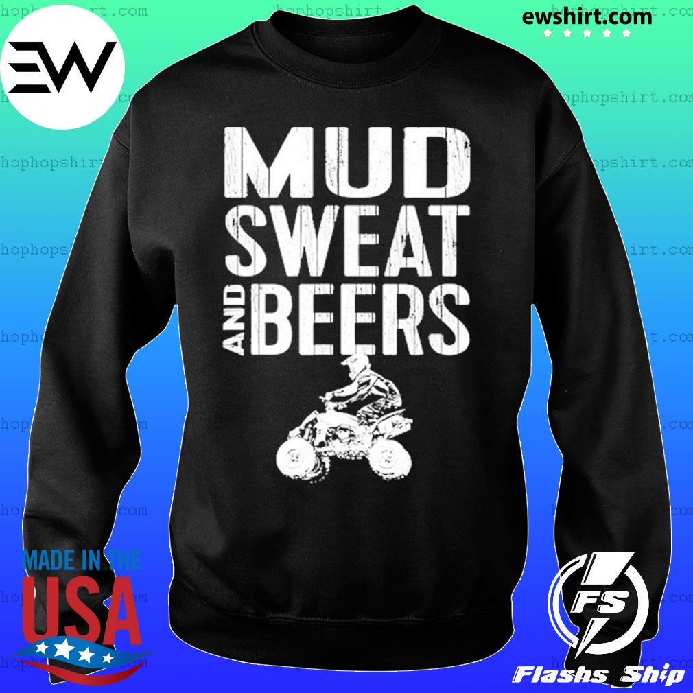 Mud Sweat And Beers Shirt Sweater
