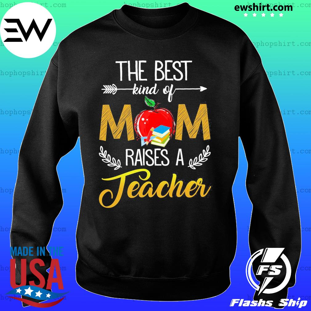The Best Kind Of Mom Raised A Teacher T-Shirt Sweater