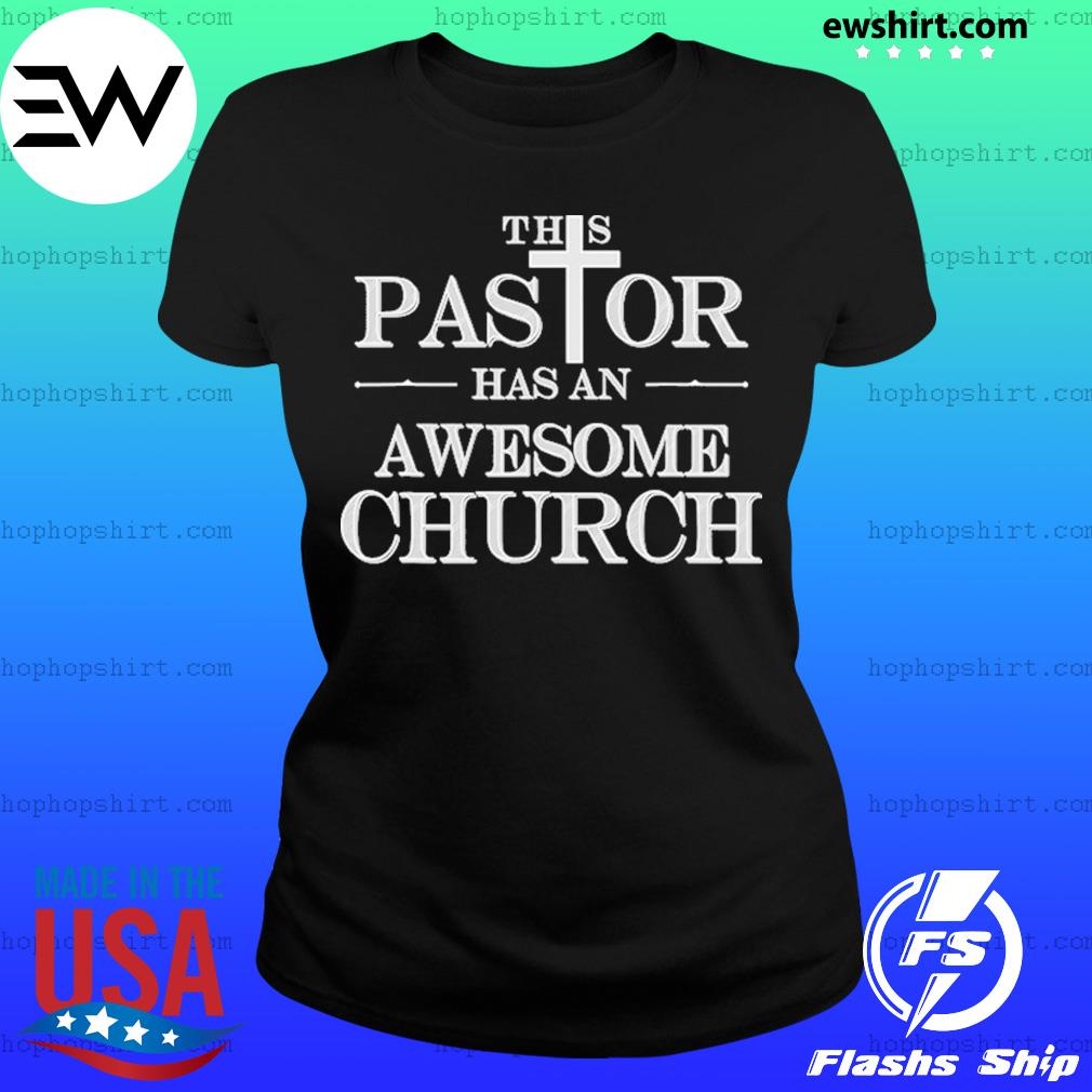 This Pastor Has An Awesome Church Shirt Ladies Tee